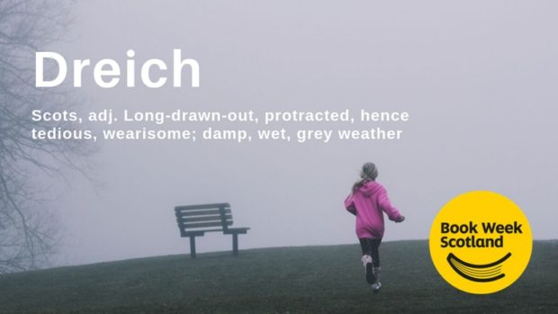 """Dreich has beaten braw, glaikit and scunnered to be named as the """"most iconic Scots word"""" by the Scottish Book Trust."""